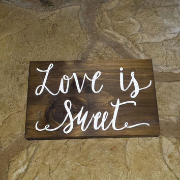 Love is Sweet Sign, Rustic Wedding Sign, Rustic Country Wedding Decor, Rustic Country Home Decor, Rustic Bridal Shower Sign