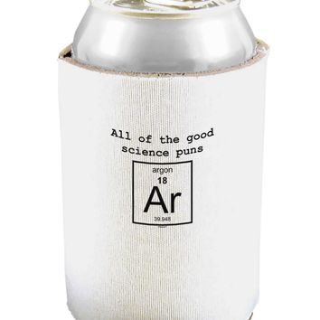 All of the Good Science Puns Argon Can and Bottle Insulator Cooler