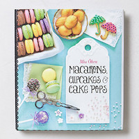 Macarons, Cupcakes and Cake Pops