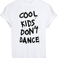 Cool Kids Don't Dance T Shirt