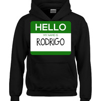 Hello My Name Is RODRIGO v1-Hoodie