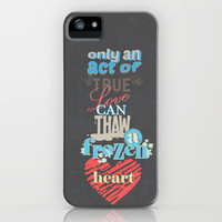 an act of true love.. frozen movie quote iPhone & iPod Case by studiomarshallarts