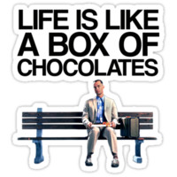 Life Is Like A Box Of Chocolates...