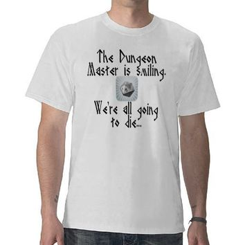 Beware when the Dungeon Master Smiles... Shirt from Zazzle.com