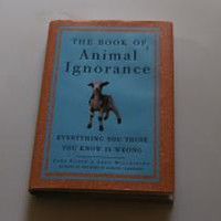 The Book of Animal Ignorance: Everything You Think You Know Is Wrong by John Lloyd; John Mitchinson: Harmony Books 9780307394934 Hardcover, 1st Edition - Wisdom Lane Antiques