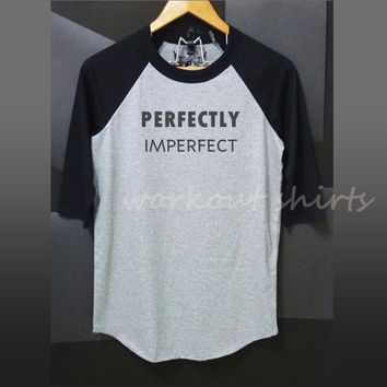 Perfectly Imperfect print baseball tshirt /raglan by WorkoutShirts