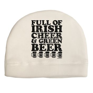 Full of Irish Cheer and Green Beer Adult Fleece Beanie Cap Hat by TooLoud