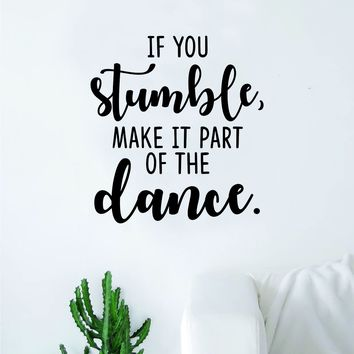 If You Stumble Dance Quote Wall Decal Sticker Bedroom Home Room Art Vinyl Inspirational Motivational Teen Decor Dancer Cute