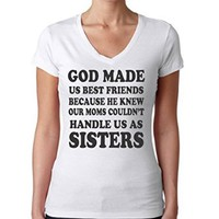 Allntrends Women's V Shirt God Made Us Sisters