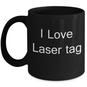 Funny Laser Tag Players Gifts - I Love Laser Tag - Valentines Black coffee mugs 11 oz