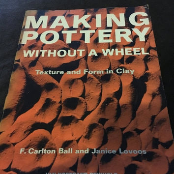 5 DAY SALE (Ends Soon) Vintage 1965 Making Pottery Without a Wheel Texture and Form in Clay Book