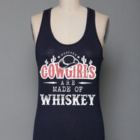 Cowgirls Are Made of Whiskey Tank
