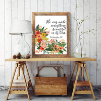Ecclesiastes 3:11 Bible Verse Print He has made everything beautiful in its time Ecclesiastes 3 11 Bible Verse Scripture print Floral Print