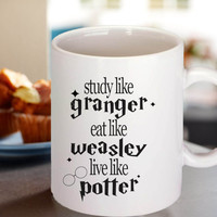 Harry Potter Mug, Study like Granger, Eat like Weasley, Live like Potter  mug coffee tea milk sereal and all drink spirits.