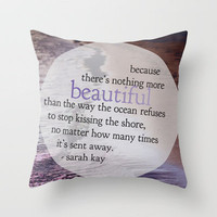 the ocean. Throw Pillow by lissalaine | Society6