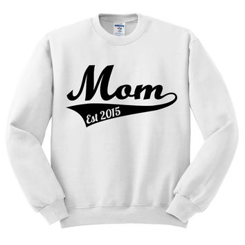 White Crewneck Mom Established Custom Date Mother's Day Sweatshirt Sweater Jumper Pullover