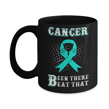 Ovarian Cancer Been There Beat That Teal Awareness Ribbon Mug