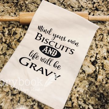 Mind Your Biscuits Flour Sack Kitchen Towel