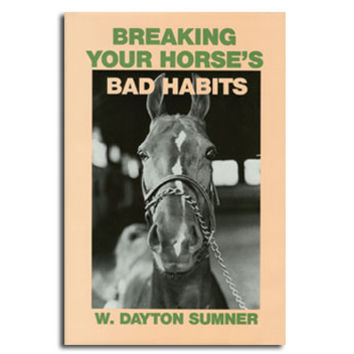 """Breaking Your Horse's Bad Habits"" by W. Dayton Sumner"