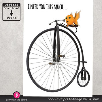 I Need You This Much - Fish on a Bicycle Funny Greeting Card for Instant Download, jpg, pdf, card to print, sarcastic cards, cards for women