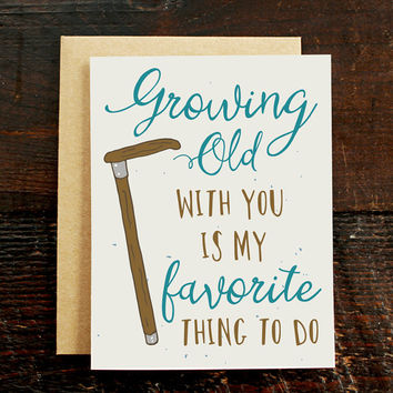 Funny Anniversary Card, Growing Old With You, Wedding Anniversary Card, Happy Anniversary Card, Marriage Anniversary Card, Card for Him