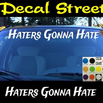 Haters Gonna Hate Windshield Visor Die Cut Vinyl Decal Sticker