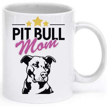 Pit bull mom mugs coffee  home decal tea art Dishwasher&Microwave Safe beer mugen