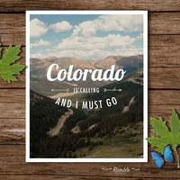 Colorado is Calling and I Must Go - photography art print