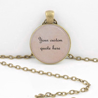 Custom Quote Necklace or Key Ring, Personalized Jewelry For Poem, Song Lyrics Or Text