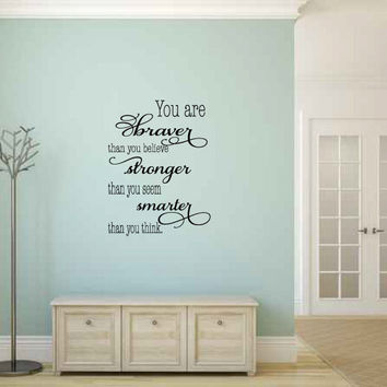 You Are Braver Than You Believe Stronger Than You Seem Smarter Than You Think Vinyl Wall Words Decal Sticker Graphic