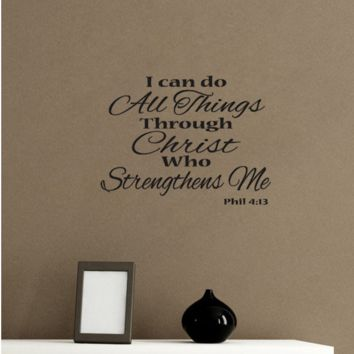 I Can Do All Things Through Christ Who Strengthens Me - Philippians 4:13 - Bible Verse Wall Decals