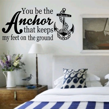 You Be the Anchor That Holds Me Quote Wall Decal Sticker Family Art Graphic