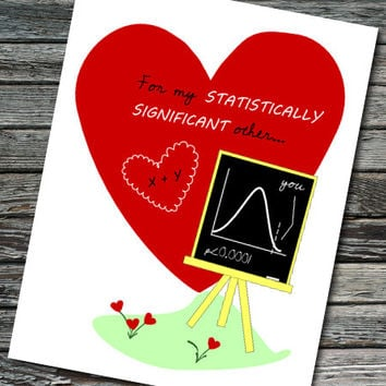 Statistically Significant Other Nerdy Science Valentine | Student, Teacher, Professor, Scientist, Mathematician, Statistician, Data Analyst
