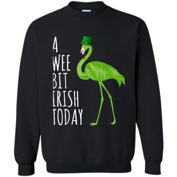 A Wee Bit Irish Today -Flamingo St Pattys Day  Printed Crewneck Pullover Sweatshirt