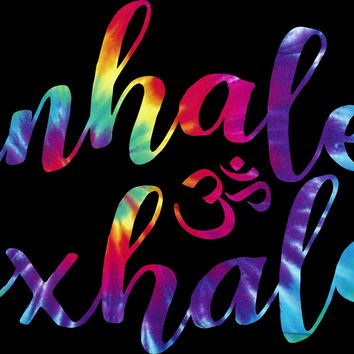 Inhale Exhale Om Tie Dye Yoga Tank or Tee.