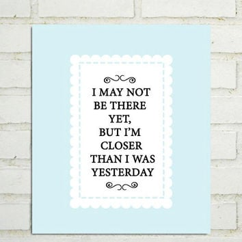 Kitchen Quote Art Decor Sign(I May Not Be there Yet but I'm Closer than I was Yesterday)Spring egg blue