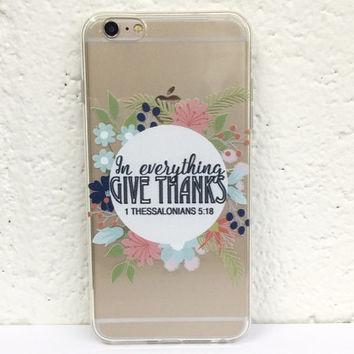 H63 In Everything Give Thanks - TPU Transparent Clear Phone Case for iPhone 5 iPhone 5s iPhone 5c iPhone 6 iPhone 6plus Galaxy S4 Galaxy S5