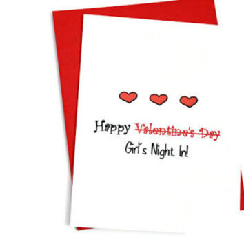 Single Girls Valentine Card.  Girl's Night In!  Single Ladies.  Funny Single Girl Valentine Card.