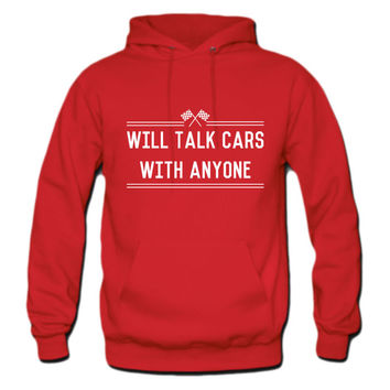 Will talk cars with anyone hoodie