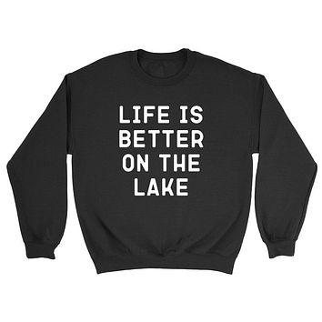 Life is better on the lake, vacation, funny workout, summer, gift for her, for him Crewneck Sweatshirt