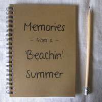 Memories from a 'Beachin' Summer- 5 x 7 journal