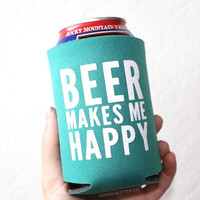 Beer Makes Me Happy // Can Cooler - Beer Cooler - Can Hugger