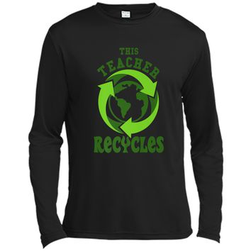 This Teacher Recycles Funny Recycling T-shirt Earth Day Gift Long Sleeve Moisture Absorbing Shirt