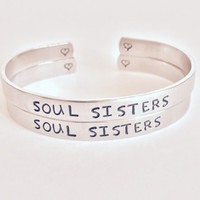 Soul Sisters - Aluminum Cuff Bracelets Set - Best Friends Gift Hand Stamped Bangle