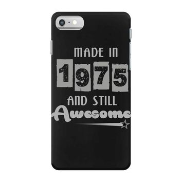 made in 1975 and still awesome iPhone 7 Case