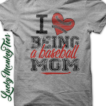 I Love Being A BASEBALL MOM  Tee T-Shirt