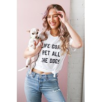 Pet All The Dogs Tee