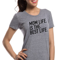 Mom Life is the Best Life Printed Tee Shirt