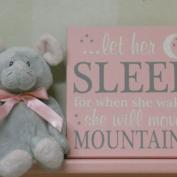 Baby Girl Nursery Decor Pink Sign: let her sleep for when she wakes she will move mountains - Pastel Pink / Gray Nursery Baby Shower Gift