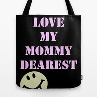 Mommy Dearest Tote Bag by RQ Designs (Retro Quotes)
